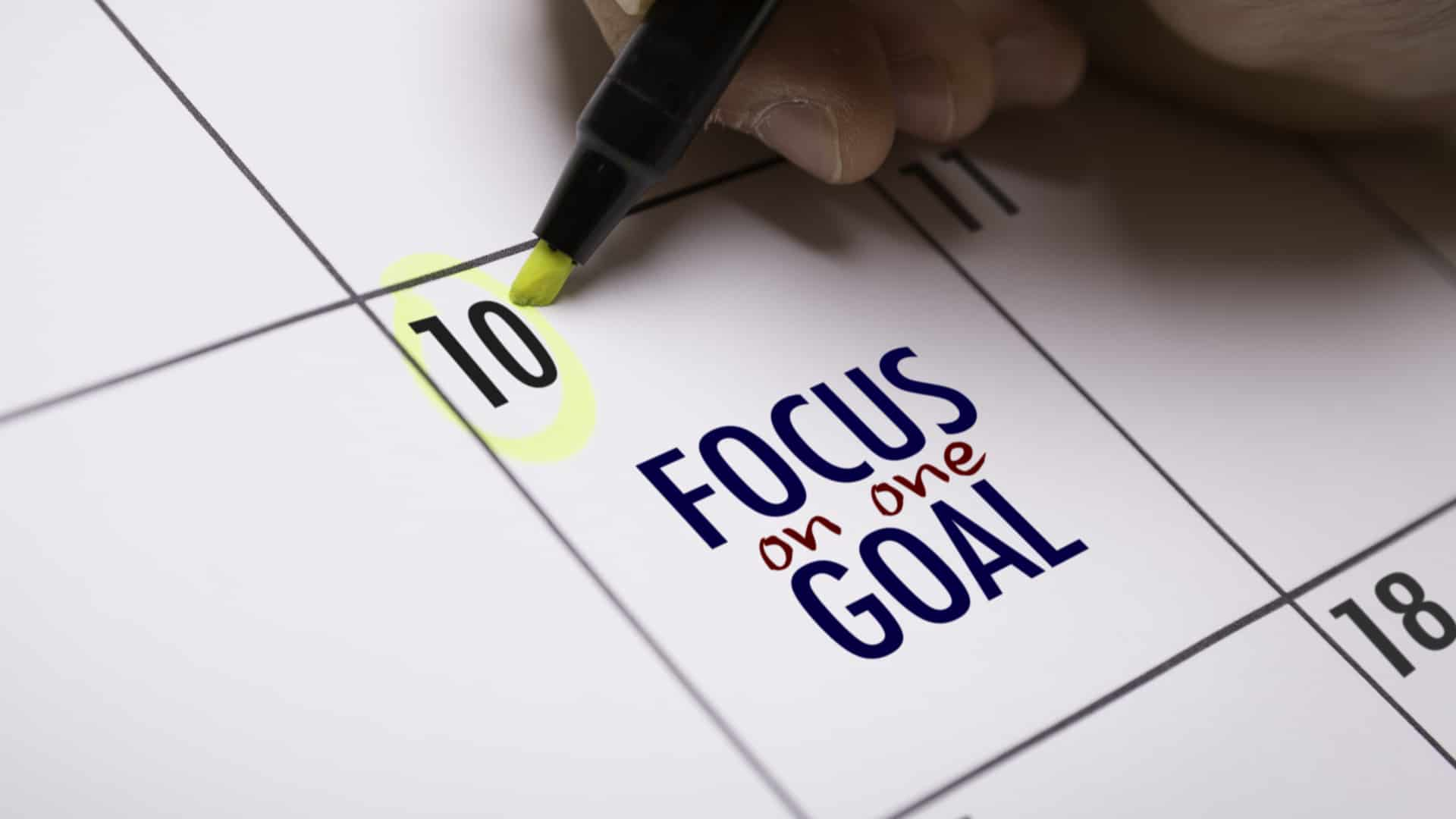 Focus on One Goal
