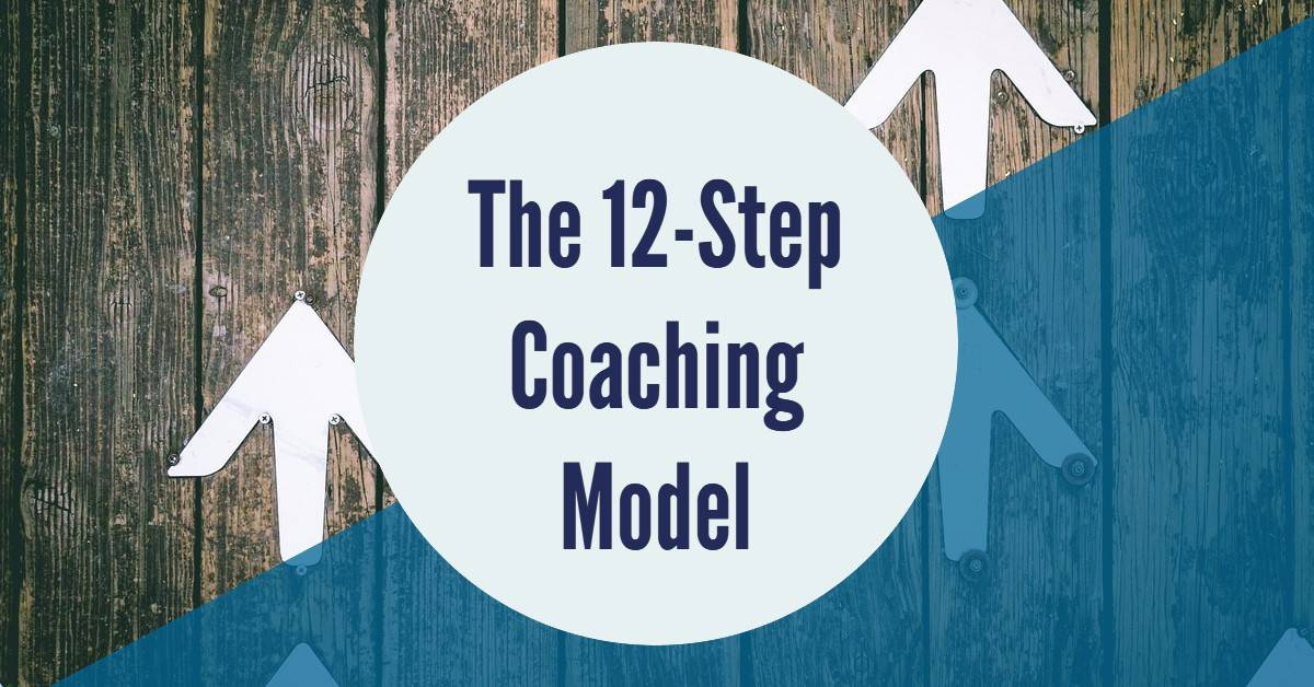 The 12-Step Coaching Model
