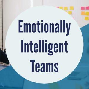 Emotionally Intelligent Teams