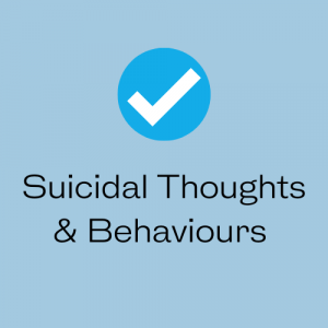 Suicidal Thoughts & Behaviours